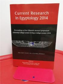 Current Research in Egyptology 2014: Proceedings of the Fifteenth Annual Symposium (埃及学最新研究2014)研究文集