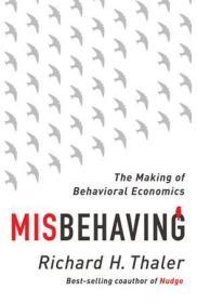 Misbehaving:The Making of Behavioral Economics