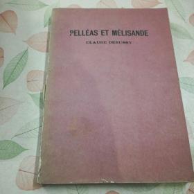 法文原版   pELLEAS   ET  MELlSANDE(CLAUDE    DEBUSSY)佩利亚斯与梅丽桑德(内部交流本)复古音乐类