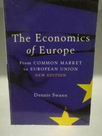 Economics Of Europe : From Common Market To European Union  by Dennis Swann(欧洲研究)英文原版书