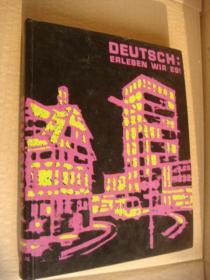 Deutsch: Erleben Wir Es! 德文原版插图本 布面精装大16开  品好无涂画。