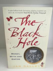 黑洞:金钱、神话与大英帝国 The Black Hole:Money, Myth and Empire by Jan Dalley (英国史)英文原版书