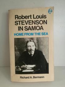 罗伯特·路易斯·史蒂文森的海岛生涯:生活与创作 Home From the Sea Robert Louis Stevenson in Samoa by Richard A.Bermann (经典英国文学)英文原版书