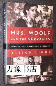 Alison Light  :  Mrs. Woolf and the Servants, an intimate history of domestic life in Bloomsbury  伍爾芙與仆人們   英文原版精裝本帶封套   私藏品上佳