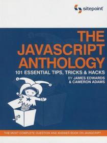 The JavaScript Anthology:101 Essential Tips, Tricks & Hacks