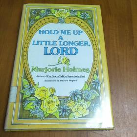 英文原版:HoldMeUpaLittleLonger,Lord主啊,把我抱起来 1977年 184页