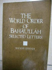 The World Order of Bahaullah: Selected Letters by Shoghi Effendi