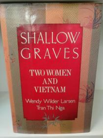 Shallow Graves:Two Women and Vietnam by Wendy Wilder Larsen(越南研究)英文原版书