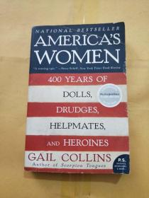 America's Women: 400 Years of Dolls Drudges Helpmates and Heroines