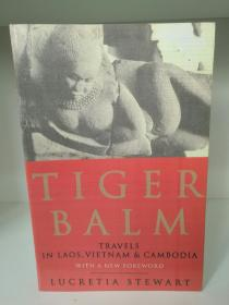 老挝、越南、柬埔寨之旅 Tiger Balm:Travels in Laos, Vietnam and Cambodia by Lucretia Stewart (旅行/东南亚)英文原版书