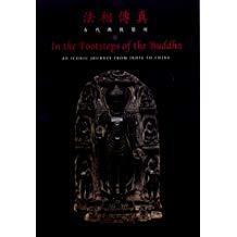 In the Footsteps of the Buddha: An Iconic Journey from India to China