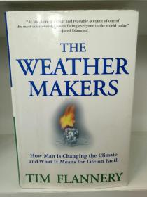 全球变暖的真相 The Weather Makers: Our Changing Climate and What It Means for Life on Earth by Tim Flannery (Atlantic Monthly Press 版)(科学)英文原版书