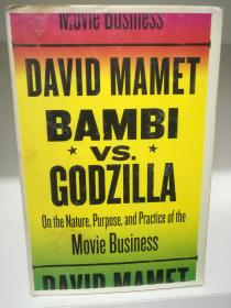 Bambi vs. Godzilla: On the Nature, Purpose, and Practice of the Movie Business by David Mamet(电影)英文原版书