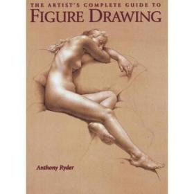 The Artists Complete Guide to Figure Drawing  画家完整的人物画指南