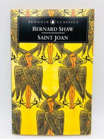 Bernard Shaw: Saint Joan, a Chronicle Play in Six Scenes and an Epilogue (Penguin Classics) 英文原版-《萧伯纳:圣女贞德,六幕历史剧,并附尾声》(企鹅经典丛书)