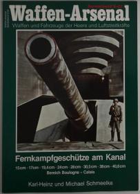 德文原版大开本Waffen-Arsenal武器库系列二战德军海峡要塞炮从法国布洛涅到加莱海防炮台工事群中的大口径远程加农炮包括观瞄火控装置的历史写真工事内外图片老照片Fernkampfgeschutze am Kanal Bereich Boulogne - Calais Kanone