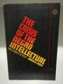黑人知识分子的危机   The Crisis of the Negro Intellectual by Harold Cruse (美国黑人研究)英文原版书