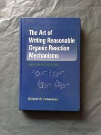 (新版) The Art Of Writing Reasonable Organic Reaction Mechanisms   (second Edition)(英文原版) 精装 品好