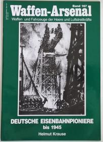 德文原版Waffen-Arsenal武器库系列Deutsche Eisenbahnpioniere bis 1945自德意志第二帝国到二战结束的德国铁道工兵一战二战德军铁路野战施工运输治安撤退等老照片历史写真