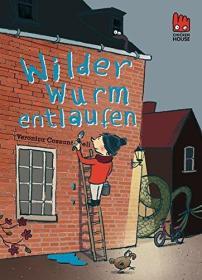 德语原版小说 Wilder Wurm entlaufen / 2014 von Veronica Cossanteli (Autor), Ilse Rothfuss (Übersetzer)