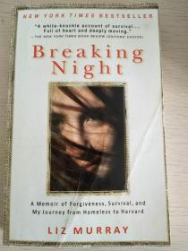 Breaking Night:A Memoir of Forgiveness, Survival, and My Journey from Homeless to Harvard  【英文原版,品相佳】