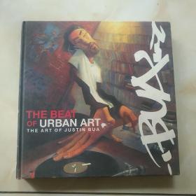 THE BEAT OF URBAN ART THE ART OF JUSTIN BUA(精装16开,城市艺术的美:犹他的艺术)