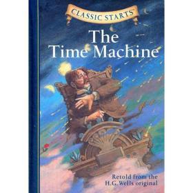 Classic Starts: The Time Machine赫伯特·乔治·威尔斯《时光机器》9781402745829