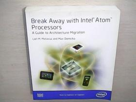 BREAK AWAY WITH LNTEL ATOM PROCESSORS A GUIDE TO ARCHITECTURE MIGRATION(外文原版)祥看图