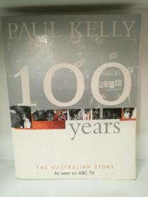 澳大利亚百年故事 100 Years The Australian Story by Paul Kelly (澳大利亚史)英文原版书