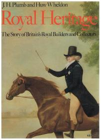 Royal Heritage: The Story of Britains Royal Builders and Collectors 皇家遗产:英国皇家建筑和收藏家的故事