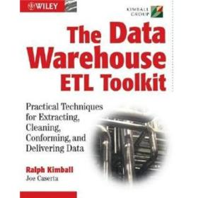 The Data Warehouse ETL Toolkit:Practical Techniques for Extracting, Cleanin