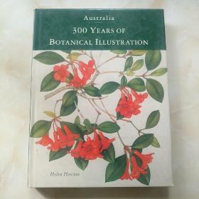 Australia 300 YEARS OF BOTANICAL ILLUSTR ATION(精装16开,澳大利亚:植物插画三百年)