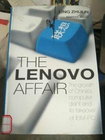 The Lenovo Affair: The Growth of Chinas Computer Giant and Its Takeover of IBM-PC