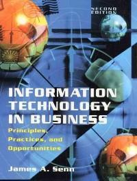 Information technology in business : Principles, practicves and opportunities
