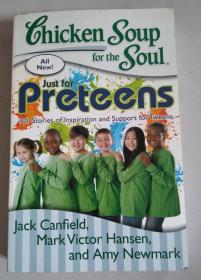 Chicken Soup for the Soul: Just for Preteens: 101 Stories of Inspiration and Support for Tweens 英文版