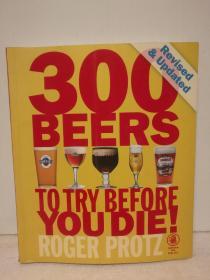 世界最好的300种啤酒大全 300 Beers to Try Before You Die! (美食与烹调)英文原版书