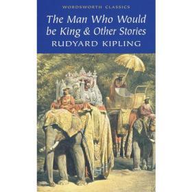 Man Who Would Be King (Wordsworth Classics) 想当国王的人