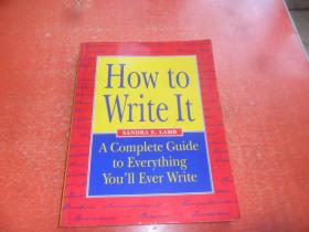 How To Write It: A Complete Guide To Everything Youll Ever Write(英文原版)