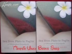 Sex from Plato to Paglia: A Philosophical Encyclopedia(2 Volume Set)从柏拉图到帕格利亚的性:哲学百科全书(全2卷集 英语原版 精装本)