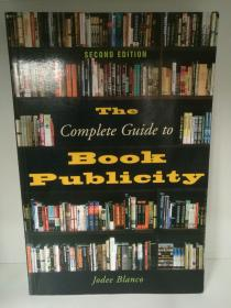 The Complete Guide to Book Publicity by Jodee Blanco (出版)英文原版书