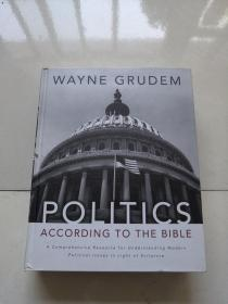 Politics - According to the Bible : A Comprehensive Resource for Understanding Modern Political Issu