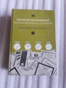 TREASURY MANAGEMENT INTERNATIONAL BANKING OPERATIONS(财务管理国际银行业务)精装 现货