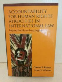 牛津大学版  国际法中人权暴行的问责制:纽伦堡审判遗产 (牛津大学国际法) Accountability for Human Rights Atrocities in International Law: Beyond the Nuremberg Legacy by Steven R. Ratner and Jason S. Abrams (法律)英文原版书