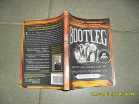 Bootleg: Murder, Moonshine, and the Lawless Years of Prohibition(8品宽32开2013年英文版插图本170页参看书影描述走私:谋杀、月光和无法禁止的岁月)43404