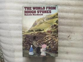 THE WORLD FROM ROUGH STONES