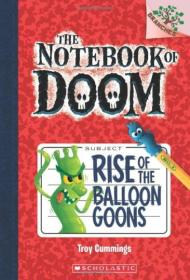 The Notebook Of Doom #1: Rise Of The Balloon Goons (A Branches Book) 学乐桥梁书大树系列之毁灭笔记1:气球怪人崛起