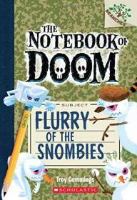 The Notebook Of Doom#7:Flurry Of The Snombies(A Branches Book)学乐桥梁书大树系列之毁灭日记7:雪怪乱舞