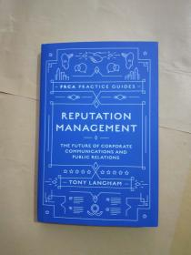 REPUTATION MANAGEMENT THE FUTURE OF CORPORATE COMMUNICATIONS AND PUBLIC RELATIONS(信誉管理-公司通信和公共关系的未来-)