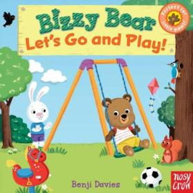 Bizzy Bear: Lets Go and Play! [Board book]