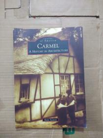 外文原版书,IMAGES Of America  CARMEL A HISTORY IN ARCHITECTURE---Carmel: A History in Architecture  (Images of America)
